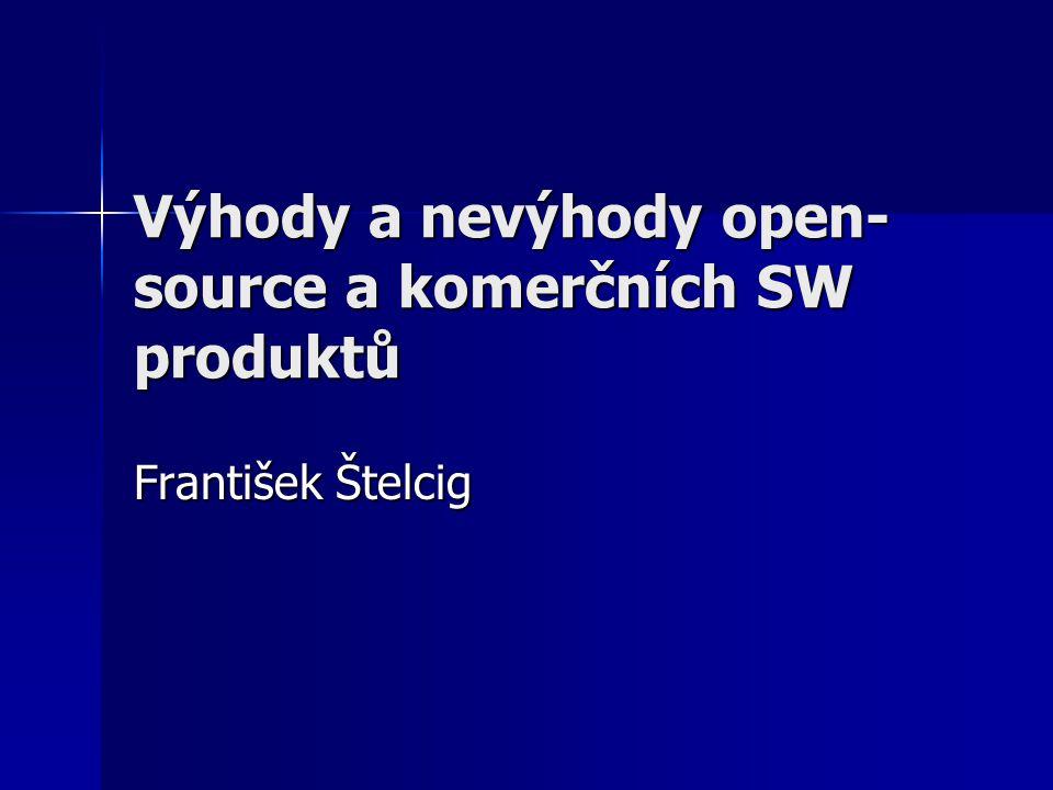 Výhody a nevýhody open-source a komerčních SW produktů