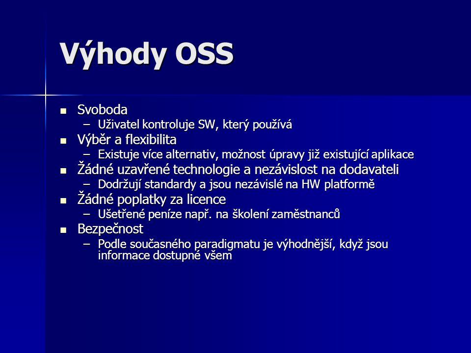 Výhody OSS Svoboda Výběr a flexibilita