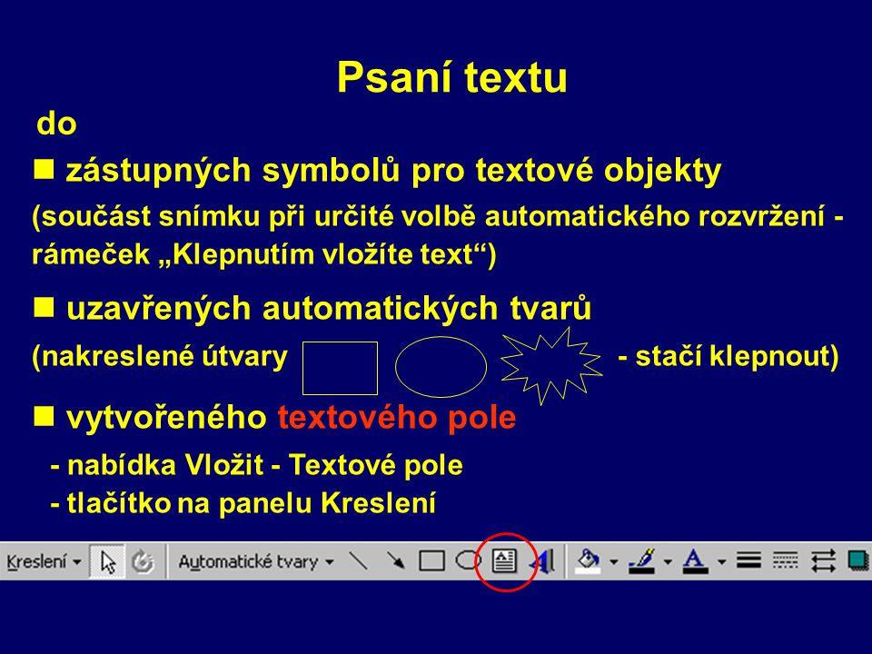 Psaní textu do zástupných symbolů pro textové objekty