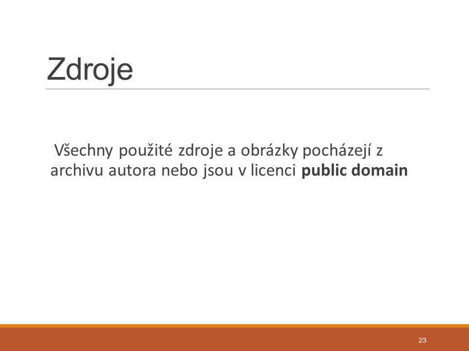 Zdroje Všechny použité zdroje a obrázky pocházejí z archivu autora nebo jsou v licenci public domain.