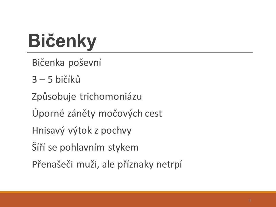 Bičenky Bičenka poševní 3 – 5 bičíků Způsobuje trichomoniázu
