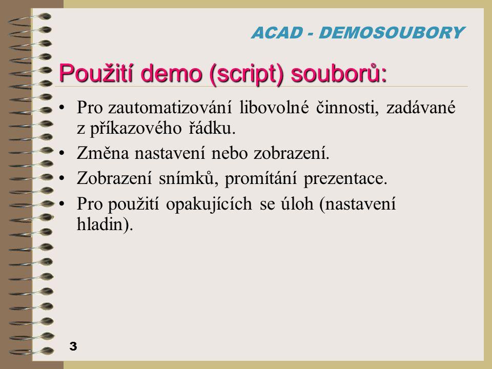 Použití demo (script) souborů: