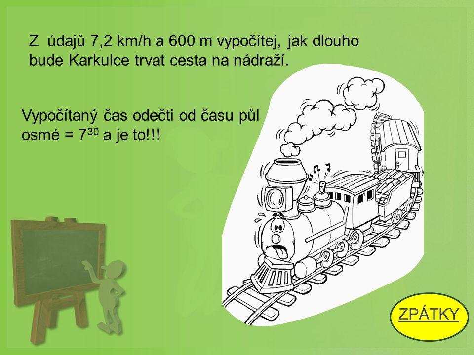 Z údajů 7,2 km/h a 600 m vypočítej, jak dlouho bude Karkulce trvat cesta na nádraží.