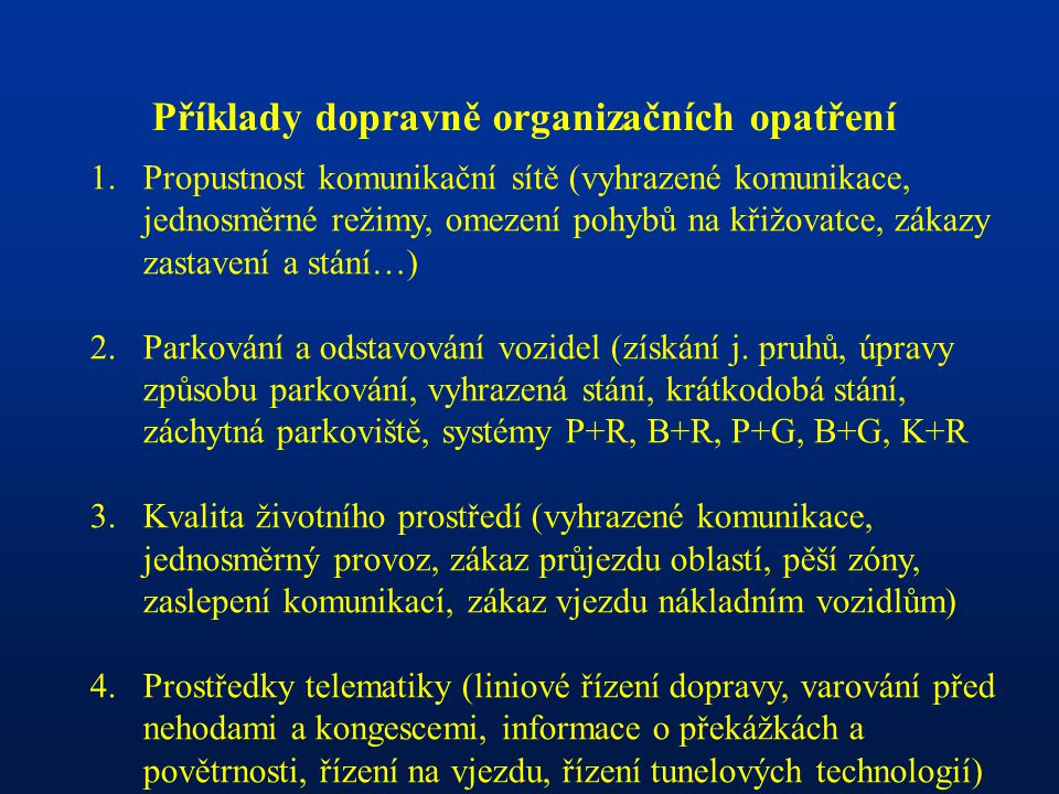 Příklady dopravně organizačních opatření