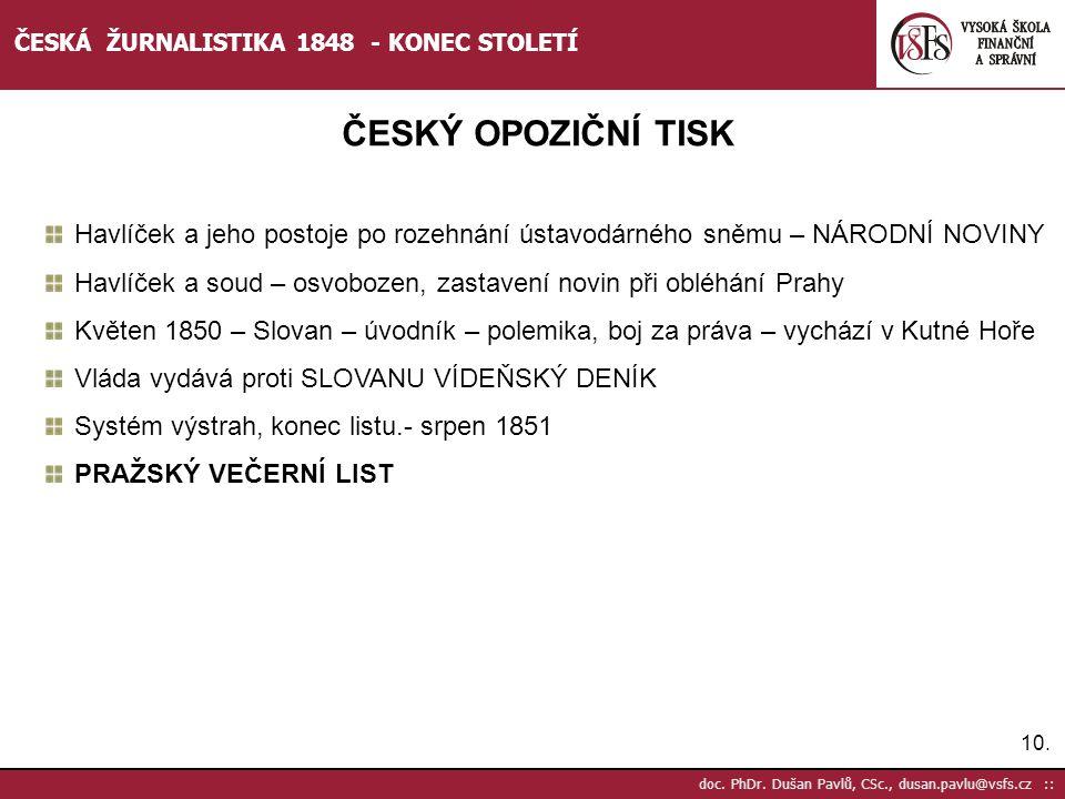 ČESKÁ ŽURNALISTIKA 1848 - KONEC STOLETÍ