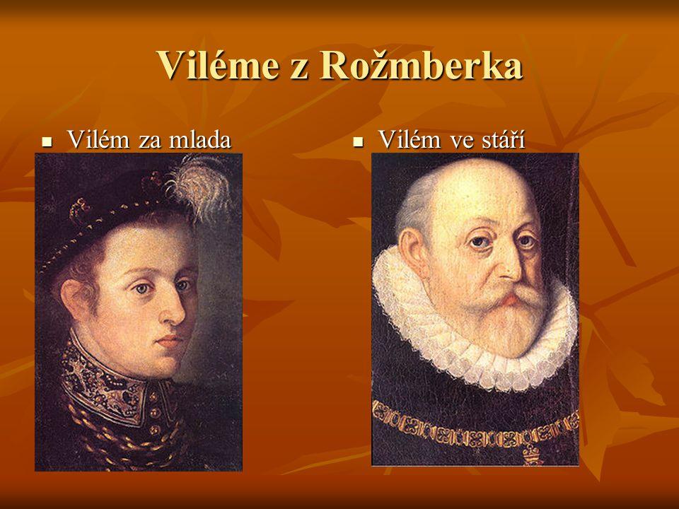 Viléme z Rožmberka Vilém za mlada Vilém ve stáří