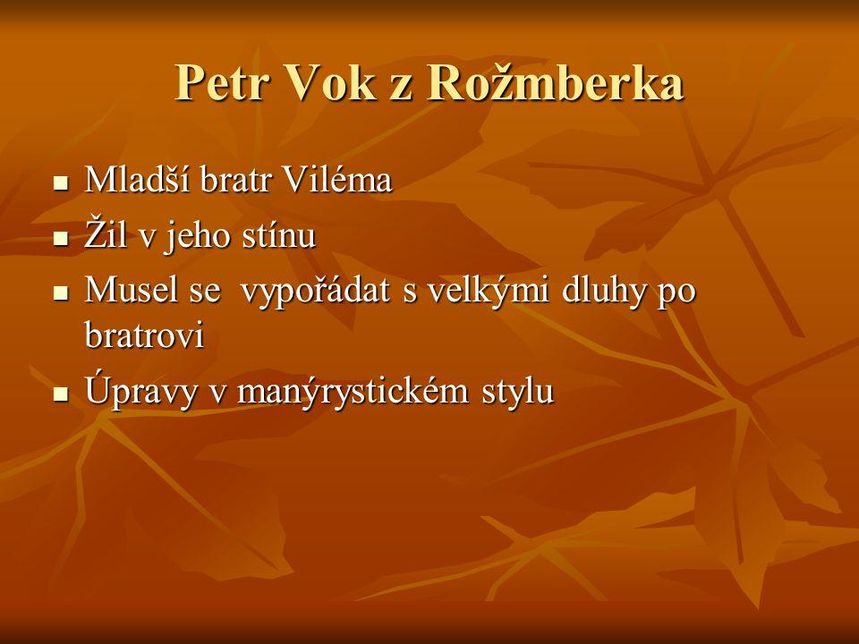 Petr Vok z Rožmberka Mladší bratr Viléma Žil v jeho stínu