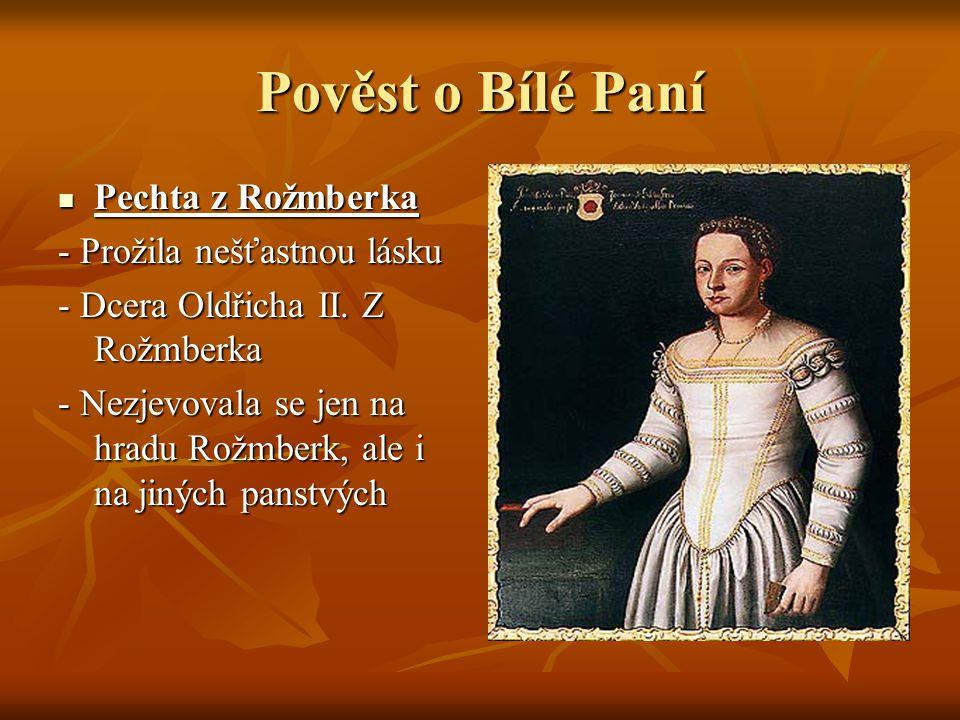 Pověst o Bílé Paní Pechta z Rožmberka - Prožila nešťastnou lásku