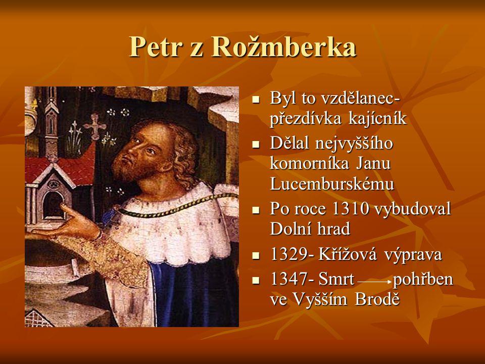 Petr z Rožmberka Byl to vzdělanec- přezdívka kajícník