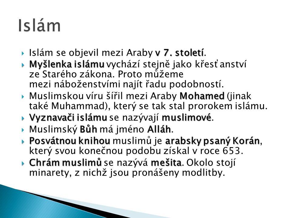 Islám Islám se objevil mezi Araby v 7. století.