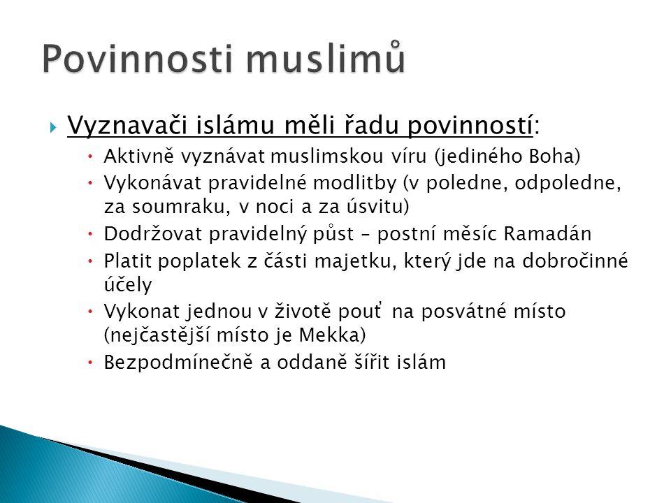 Povinnosti muslimů Vyznavači islámu měli řadu povinností: