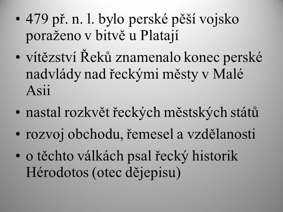 479 př. n. l. bylo perské pěší vojsko poraženo v bitvě u Platají