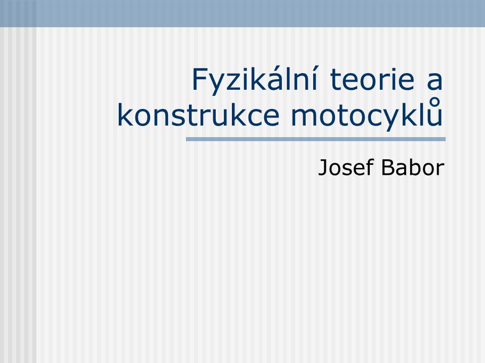 Fyzikální teorie a konstrukce motocyklů