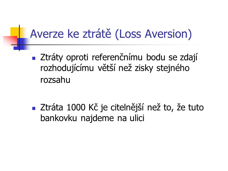 Averze ke ztrátě (Loss Aversion)