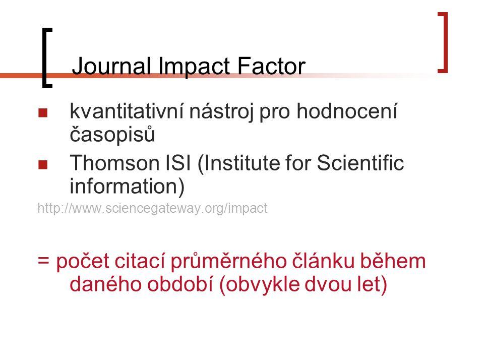 Journal Impact Factor kvantitativní nástroj pro hodnocení časopisů