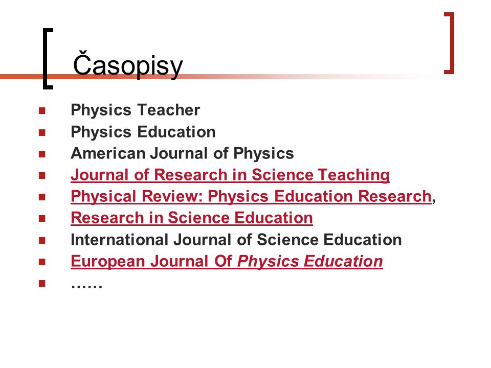 Časopisy Physics Teacher Physics Education American Journal of Physics