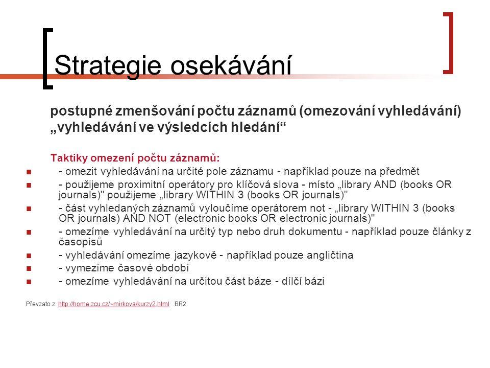 """Strategie osekávání postupné zmenšování počtu záznamů (omezování vyhledávání) """"vyhledávání ve výsledcích hledání"""