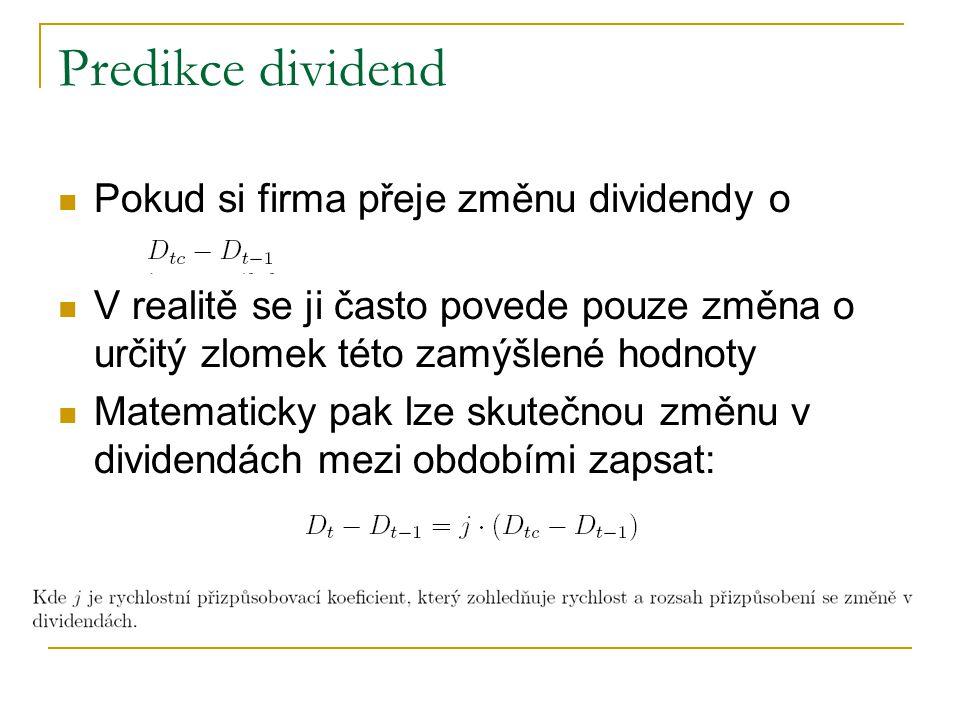 Predikce dividend Pokud si firma přeje změnu dividendy o
