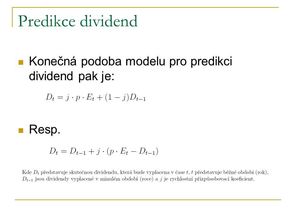 Predikce dividend Konečná podoba modelu pro predikci dividend pak je: