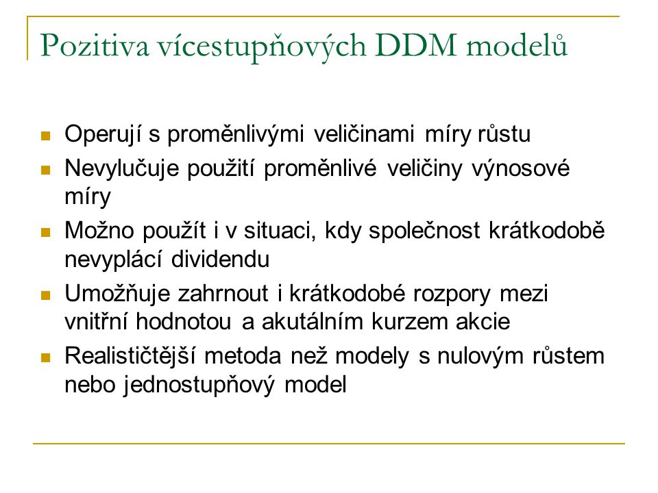 Pozitiva vícestupňových DDM modelů