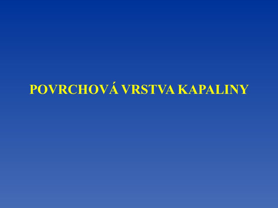 POVRCHOVÁ VRSTVA KAPALINY
