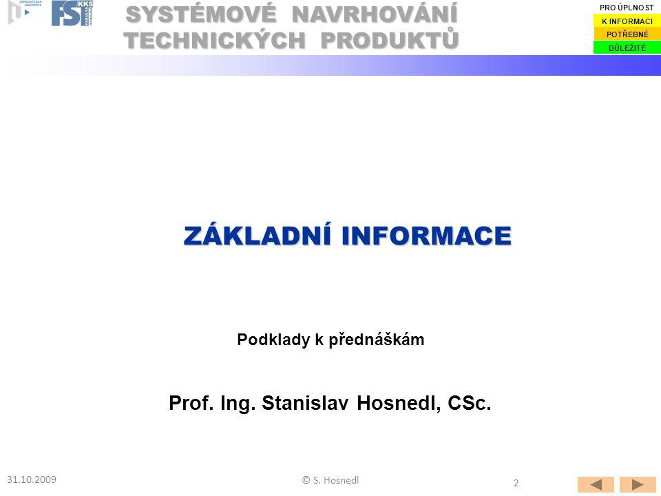 Prof. Ing. Stanislav Hosnedl, CSc.