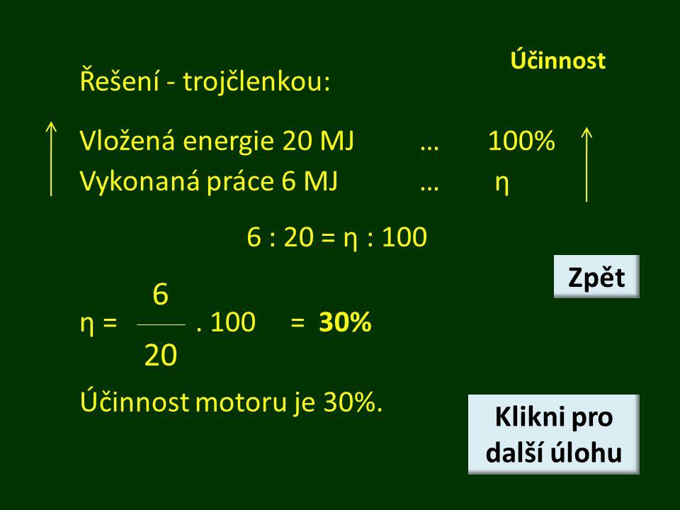 6 20 Řešení - trojčlenkou: Vložená energie 20 MJ … 100%