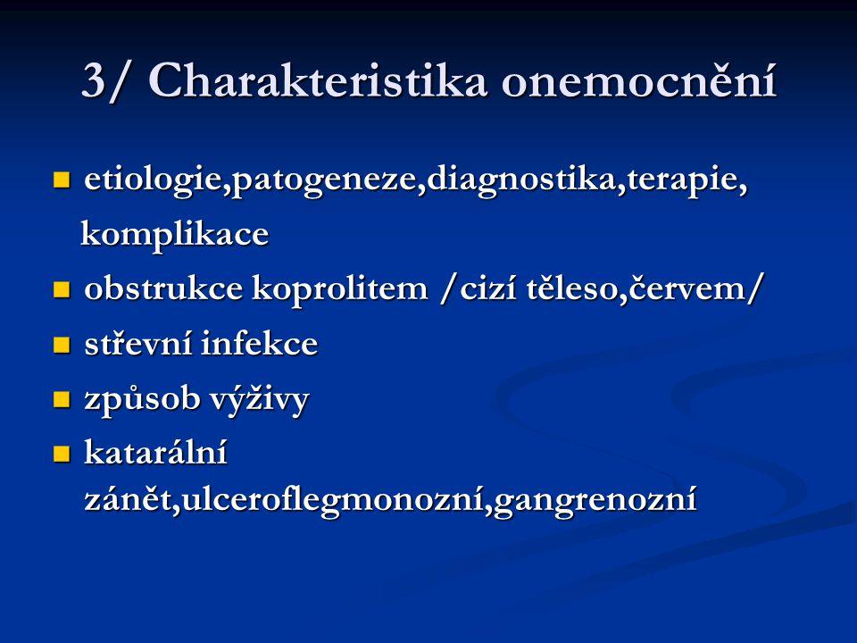 3/ Charakteristika onemocnění
