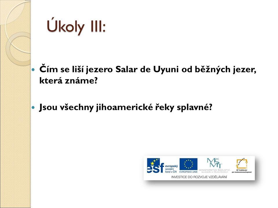 Úkoly III: Čím se liší jezero Salar de Uyuni od běžných jezer, která známe.