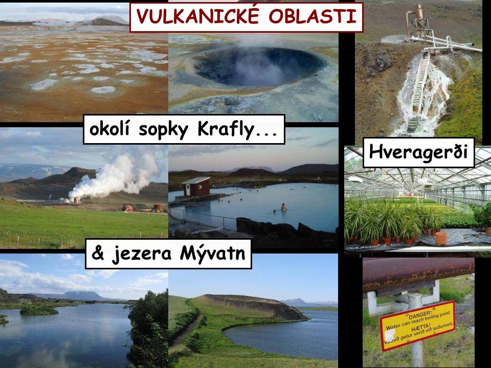 VULKANICKÉ OBLASTI okolí sopky Krafly... Hveragerði & jezera Mývatn