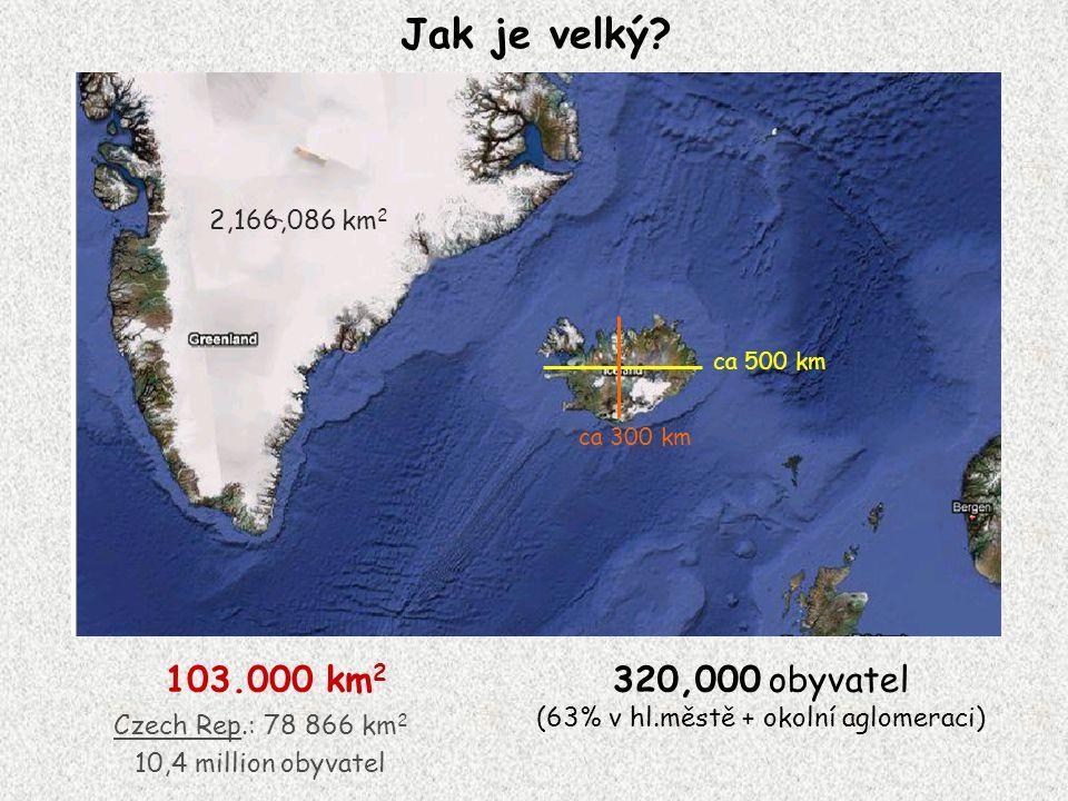 Jak je velký 103.000 km2 320,000 obyvatel 2,166,086 km2