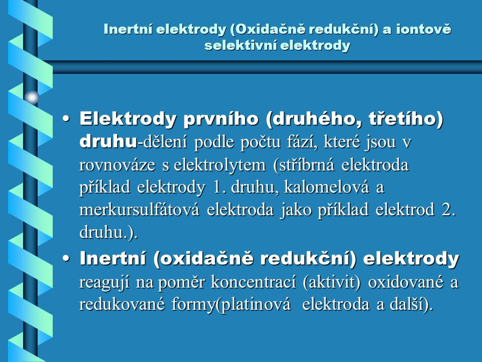 Inertní elektrody (Oxidačně redukční) a iontově selektivní elektrody