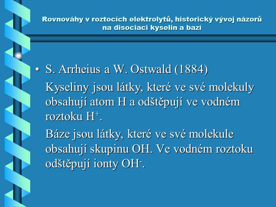 S. Arrheius a W. Ostwald (1884)