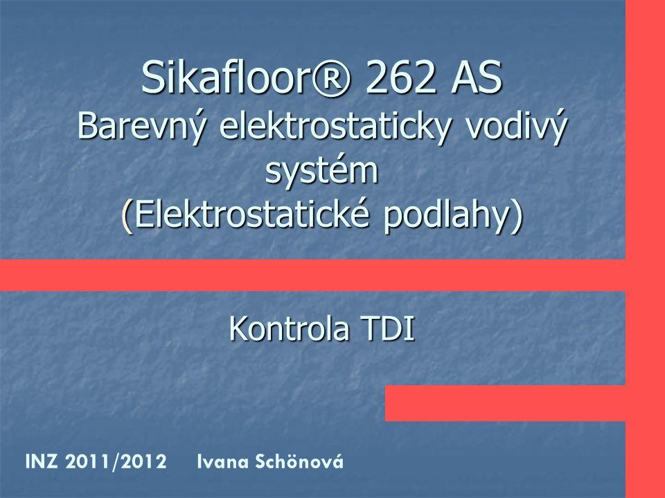 Sikafloor® 262 AS Barevný elektrostaticky vodivý systém (Elektrostatické podlahy) Kontrola TDI