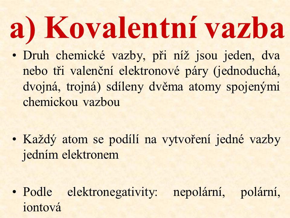 a) Kovalentní vazba