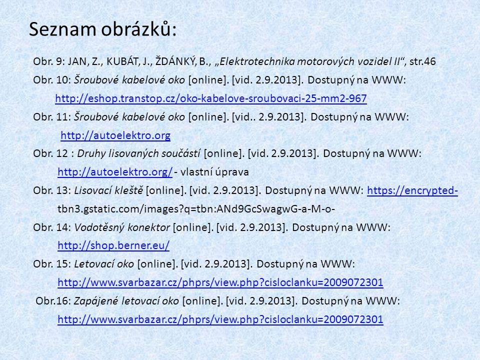 """Seznam obrázků: Obr. 9: JAN, Z., KUBÁT, J., ŽDÁNKÝ, B., """"Elektrotechnika motorových vozidel II , str.46."""