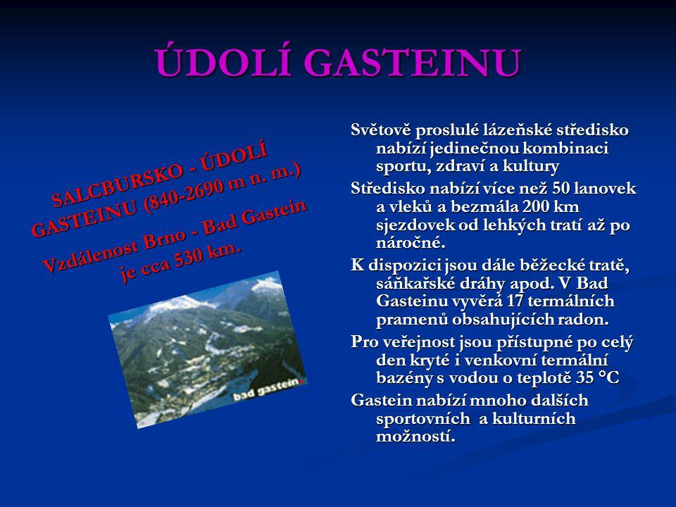 ÚDOLÍ GASTEINU SALCBURSKO - ÚDOLÍ GASTEINU (840-2690 m n. m.)