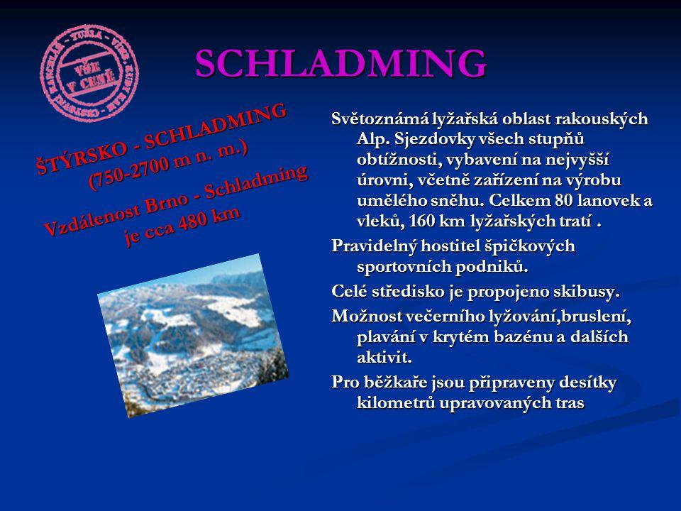 SCHLADMING ŠTÝRSKO - SCHLADMING (750-2700 m n. m.)