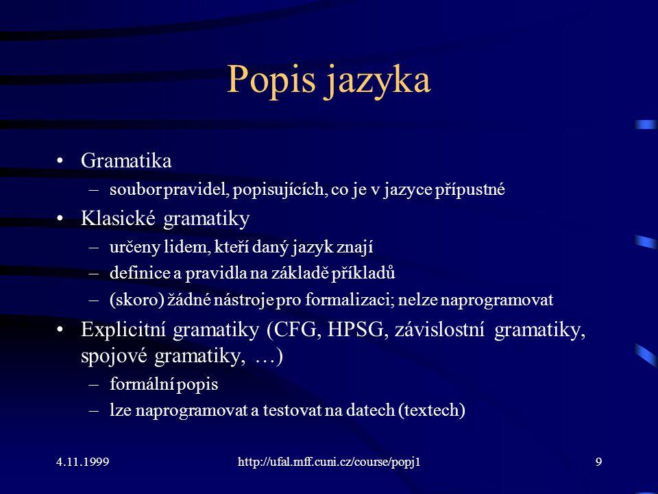 Popis jazyka Gramatika Klasické gramatiky