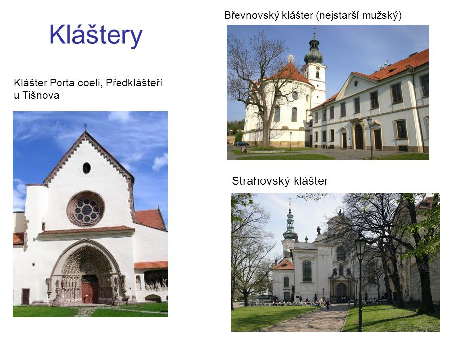 Kláštery Strahovský klášter Břevnovský klášter (nejstarší mužský)