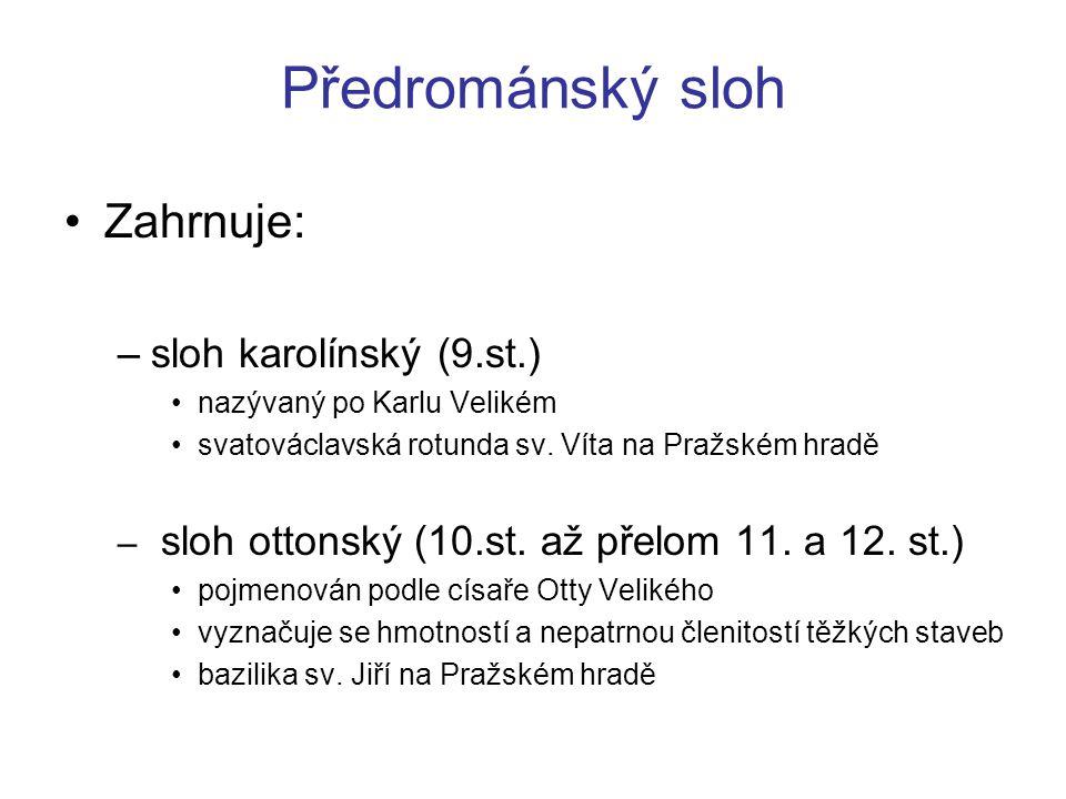 Předrománský sloh Zahrnuje: sloh karolínský (9.st.)