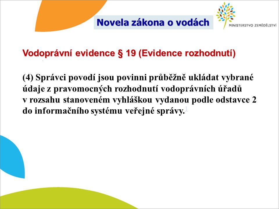 Novela zákona o vodách Vodoprávní evidence § 19 (Evidence rozhodnutí)