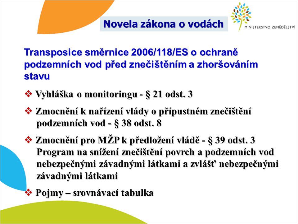 Novela zákona o vodách Transposice směrnice 2006/118/ES o ochraně podzemních vod před znečištěním a zhoršováním stavu.
