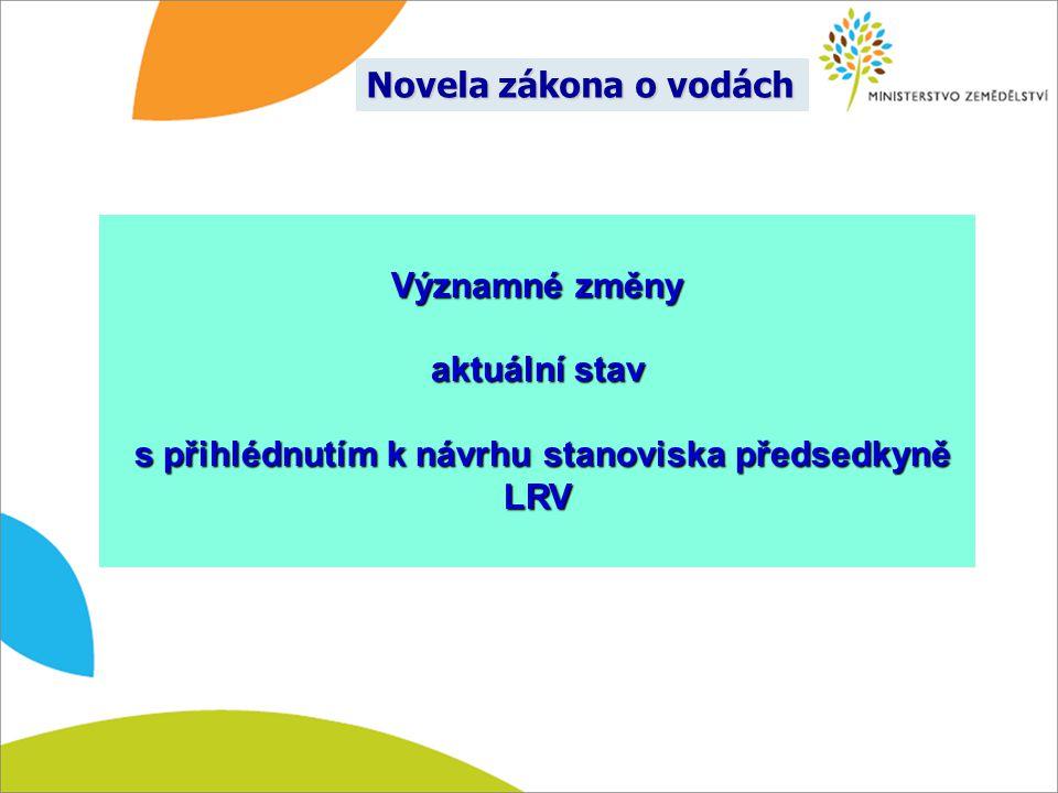 s přihlédnutím k návrhu stanoviska předsedkyně LRV