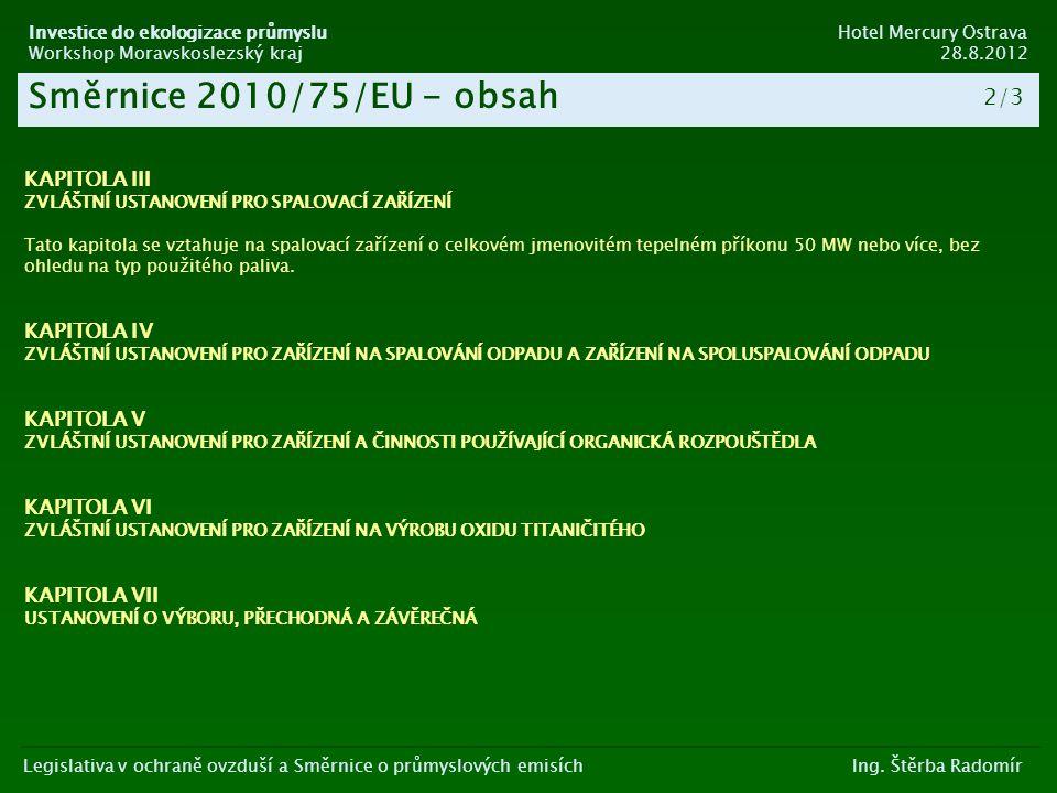 Směrnice 2010/75/EU - obsah 2/3 2/4 KAPITOLA III KAPITOLA IV