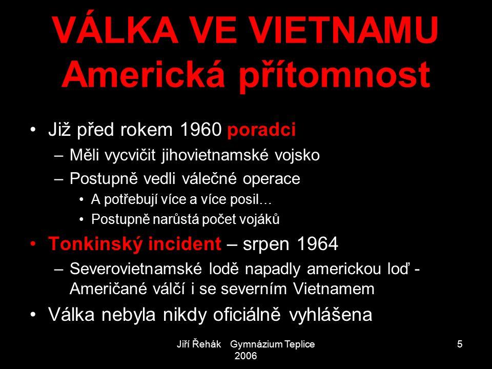 VÁLKA VE VIETNAMU Americká přítomnost