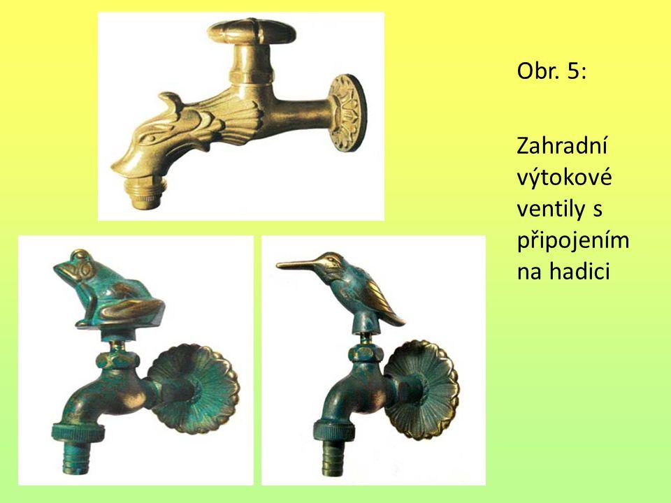 Obr. 5: Zahradní výtokové ventily s připojením na hadici