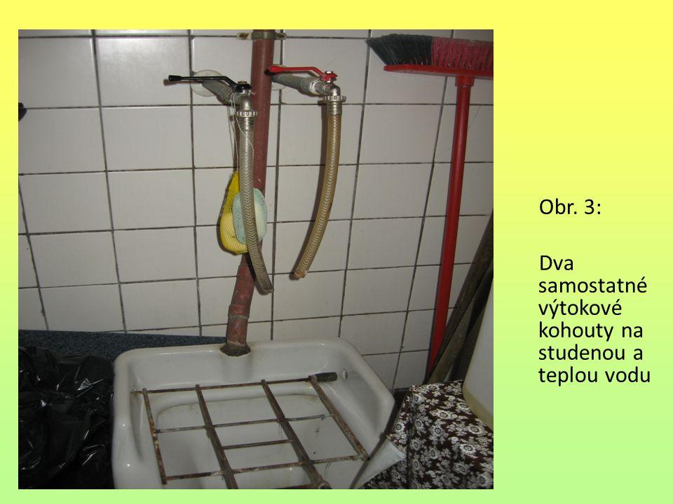 Obr. 3: Dva samostatné výtokové kohouty na studenou a teplou vodu