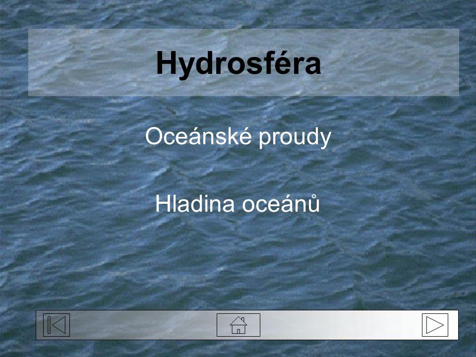 Hydrosféra Oceánské proudy Hladina oceánů