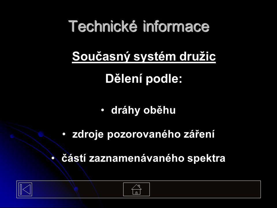 Technické informace Současný systém družic Dělení podle: dráhy oběhu
